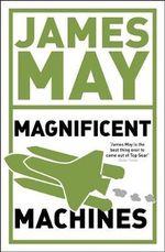 James May's Magnificent Machines - James May