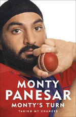 Monty's Turn : Taking My Chances - Monty Panesar