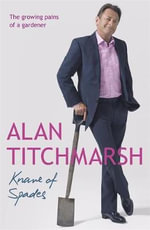 Knave of Spades : Growing Pains of a Gardener - Alan Titchmarsh