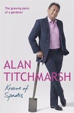 Knave of Spades  : The Growing Pains of a Gardener - Alan Titchmarsh