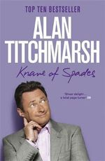 Knave Of Spades : Growing Pains Of A Gardener :  Growing Pains Of A Gardener - Alan Titchmarsh