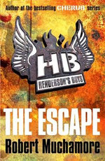 The Escape : Henderson's Boys :  Book 1 - Robert Muchamore