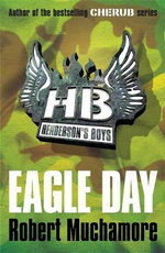 Eagle Day  : Henderson's Boys : Book 2 - Robert Muchamore