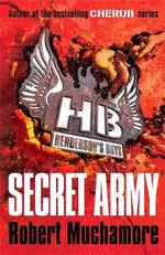 Secret Army  : Henderson's Boys : Book 3 - Robert Muchamore