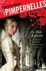 The Pale Assassin : Pimpernelles : Book 1 - Patricia Elliott