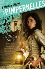 The Traitor's Smile : Pimpernelles Volume 2 - Patricia Elliott