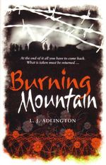 Burning Mountain : At The End Of It All You Have To Come Back.  What Is Taken Must Be Returned... - L J Adlington