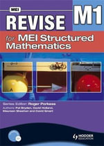 Revise for MEI Structured Mathematics : Level M1 - Pat Bryden