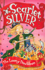 Loony Doubloon : Scarlet Silver Series : Book 5 - Lucy Courtenay