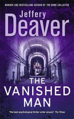 Vanished Man : Lincoln Rhyme Series : Book 5 - Jeffery Deaver