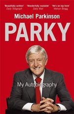 Parky : My Autobiography - Michael Parkinson