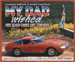 My Dad Wished He Had One of Those : My Dad Had One of Those - Richard Porter