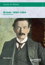 Britain 1890-1924 : Britain 1890-1924 - Mike Byrne