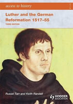 Luther and the German Reformation 1517-1555 - Russel Tarr