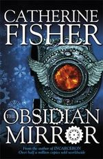 The Obsidian Mirror : Obsidian Mirror - Catherine Fisher