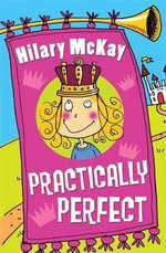 Practically Perfect - Hilary McKay