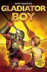 A Hero's Quest : Gladiator Boy   - David Grimstone