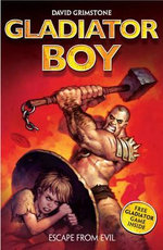 Escape from Evil : Gladiator Boy - David Grimstone