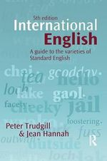International English : A Guide to the Varieties of Standard English - Peter Trudgill