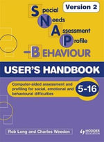 SNAP-B (Special Needs Assessment Profile-behaviour) : Version 2 , User's Handbook  - Rob Long