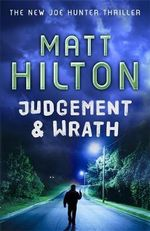 Judgement and Wrath : Joe Hunter Book 2 - Matt Hilton