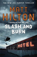 Slash And Burn  : Joe Hunter Book 3 - Matt Hilton