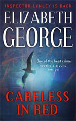 Careless in Red  : Inspector Lynley Series : Book 15 - Elizabeth George