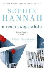 A Room Swept White : Culver Valley Crime - Sophie Hannah