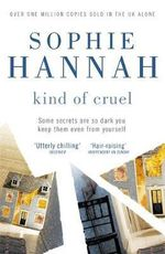 Kind of Cruel : Culver Valley Crime Book 6 - Sophie Hannah