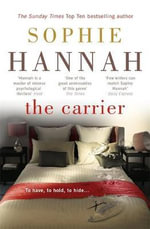 The Carrier : Culver Valley Crime - Sophie Hannah