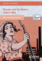 OCR a Historical Themes : Russia and Its Rulers 1855-1964 - Andrew Holland