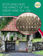Scotland and the Impact of the Great War 1914-1928 - John Kerr