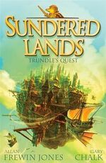 Trundle's Quest : Sundered Lands : Book One - Allan Frewin Jones