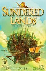 Trundle's Quest : Sundered Lands : Book One - Allan Frewin Jones