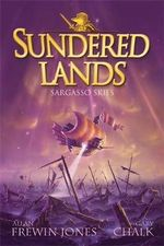 Sargasso Skies : Sundered Lands : Book 5 - Allan Frewin Jones