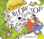 The Scallywags Blow Their Top! - David Melling