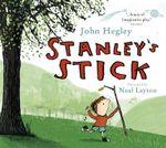 Stanley's Stick - John Hegley