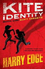 Soft Targets : Kite Identity : Book one - Kate Costelloe