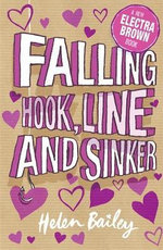 Hook, Line and Sinker : Crazy World of Electra Brown : Book 5 - Helen Bailey