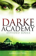 Divided Souls : Darke Academy : Book 3 - Gabriella Poole