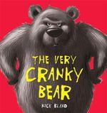 The Very Cranky Bear - Nick Bland