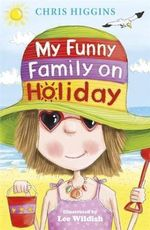 My Funny Family on Holiday : BUtterfields Series : Book 2 - Chris Higgins