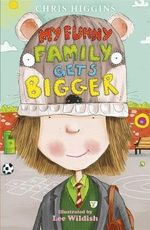 My Funny Family Gets Bigger : Butterfields Series : Book 3 - Chris Higgins