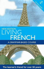Living French : A Grammar-based Course - Thomas William Knight
