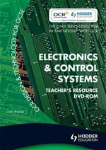OCR Design and Technology for GCSE : Electronics & Control Systems: Teacher Resource - Chris Walker