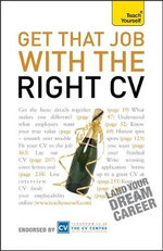Get That Job with the Right CV : Teach Yourself - Julie Gray