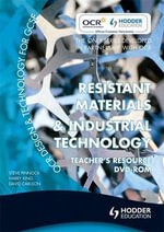 OCR Design and Technology for GCSE: Teacher Resource : Resistant Materials and Industrial Technology - Steve Pinnock