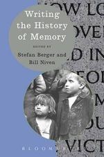 Writing the History of Memory : Writing History - Stefan Berger