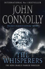 The Whisperers : Charlie Parker Series : Book 9 - John Connolly