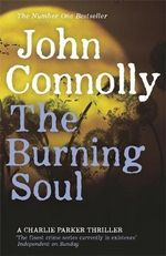 The Burning Soul : Charlie Parker Series : Book 10 - John Connolly